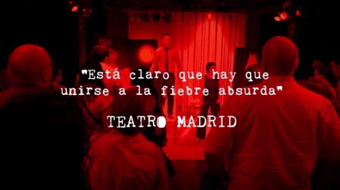 ¡Hay que unirse a la fiebre absurda! TEATRO MADRID