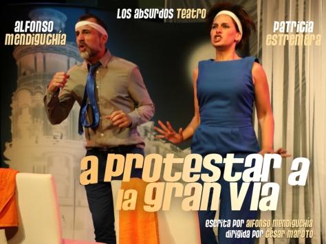 A PROTESTAR A LA GRAN VÍA. LOS ABSURDOS TEATRO. 12.