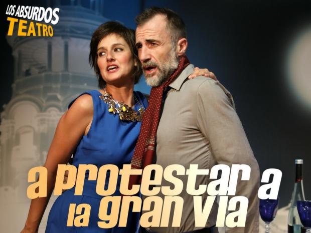A PROTESTAR A LA GRAN VÍA. LOS ABSURDOS TEATRO.13.